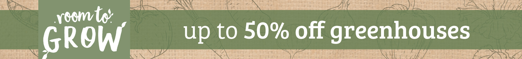 Up to 50% off greenhouses