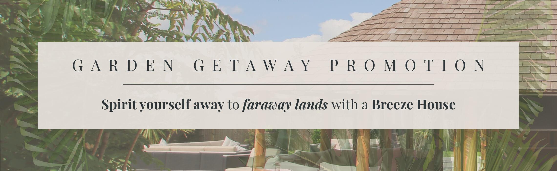 Garden Getaway promotion