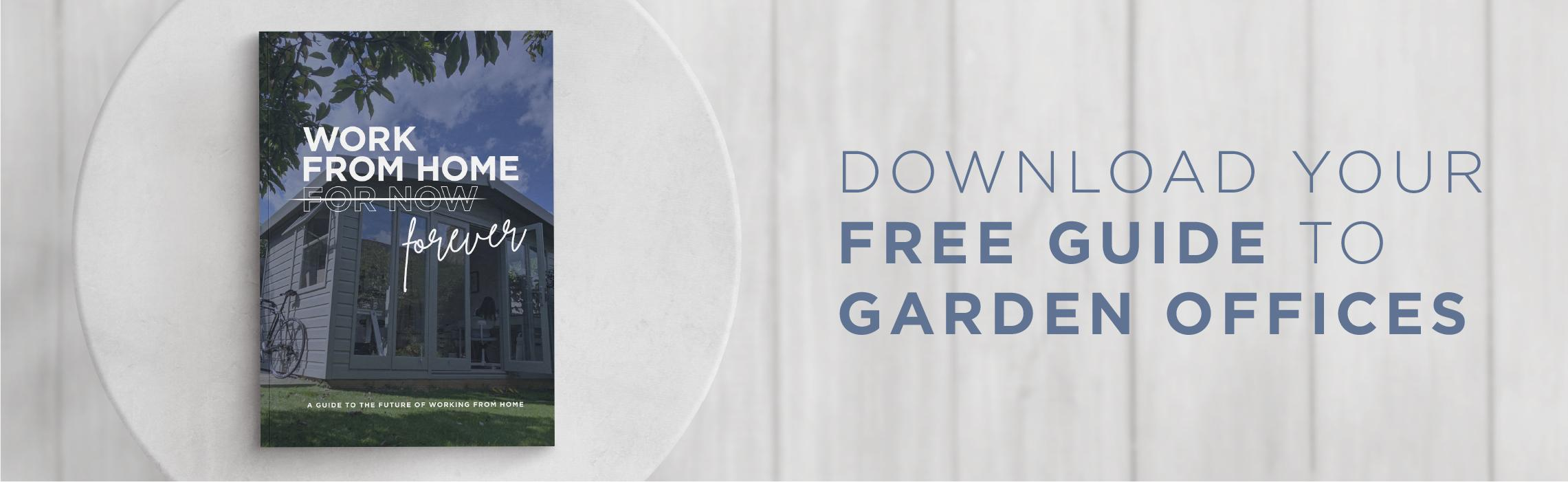 Download your free guide to garden offices.