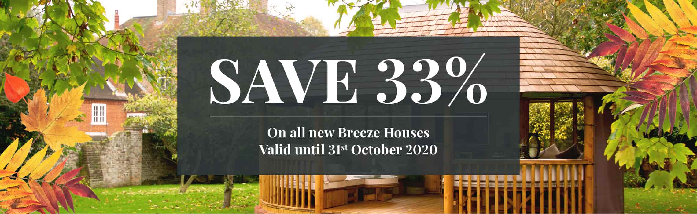 Save 33% on all new Breeze Houses